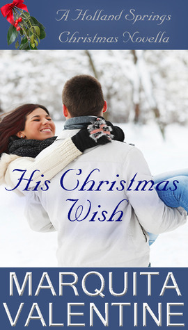 His Christmas Wish (Holland Springs, #3.5)  by  Marquita Valentine