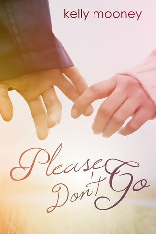 Please Don't Go (Please Don't Tell, #2) by Kelly Mooney — Reviews ...