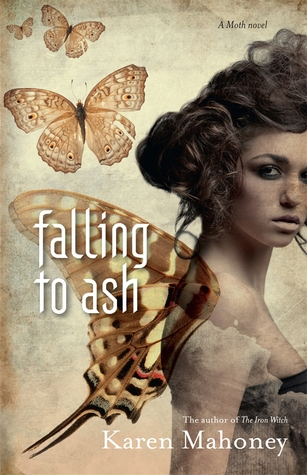 Falling to Ash (Moth, #1)  by  Karen Mahoney