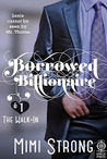 The Walk-In (Borrowed Billionaire, #1)