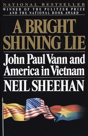 a reading report on a bright shining lie john paul vann and america in vietnam by neil sheehan Bright, shining lie: john paul vann and america in vietnam (picador books) by neil sheehan and a great selection of similar used, new and collectible books available now at abebookscouk.