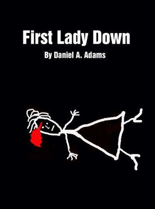 First Lady Down (2011)