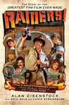 Raiders!: The Story of the Greatest Fan Film Ever Made