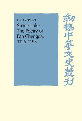 Stone Lake: The Poetry of Fan Chengda 1126 1193 Fan Chengda