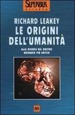 Le origini dellumanità: Alla ricerca del nostro antenato più antico  by  Richard E. Leakey