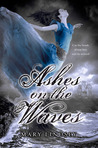 Ashes on the Waves by Mary Lindsey