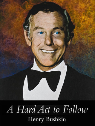 Book Review: Henry Bushkin's A Hard Act to Follow