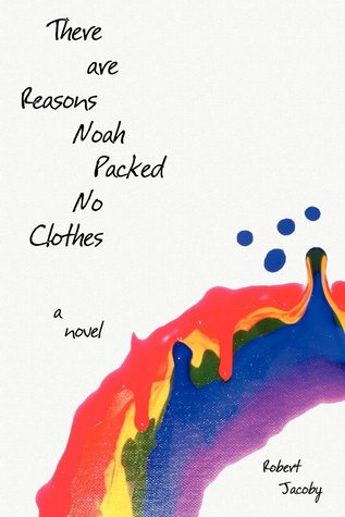 There are Reasons Noah Packed No Clothes - Robert Jacoby