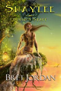 Druids Staff (Shaylee, #2) Bret Jordan