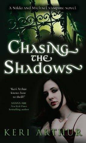 Chasing the Shadows (Nikki & Michael, #3) - Keri Arthur