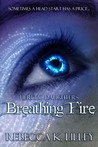 Breathing Fire (Heretic Daughters #1)
