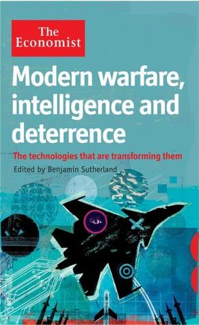 Modern Warfare Intelligence and Deterrence Benjamin Sutherland
