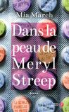 Dans la Peau de Meryl Streep