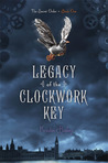 Legacy of the Clockwork Key (The Secret Order, #1)