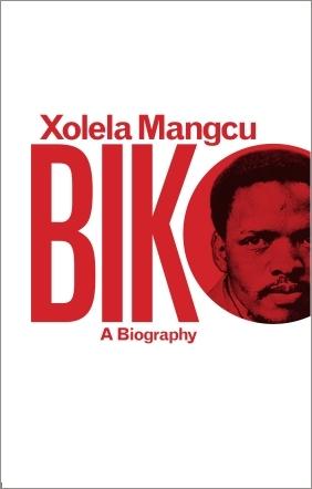 Biko: A Biography