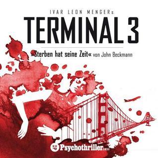 Terminal 3 - Sterben hat seine Zeit  by  John Beckmann
