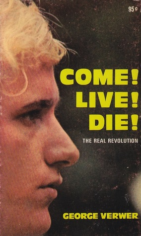 Come! Live! Die! The real revolution  by  George Verwer