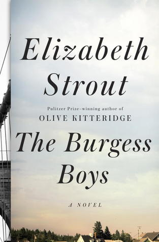 """The Burgess Boys"" a novel by Elizabeth Strout"