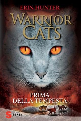 Warrior Cats. Prima della tempesta  by  Erin Hunter