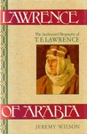 Lawrence Of Arabia: The Authorized Biography of T.E. Lawrence