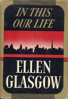 In This Our Life By Ellen Glasgow Reviews Discussion Bookclubs Lists