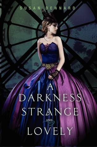 [Review] A Darkness Strange and Lovely by Susan Dennard