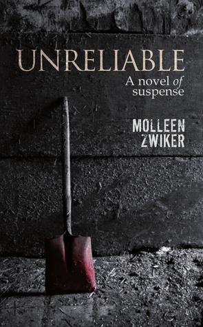 Unreliable: A novel of suspense