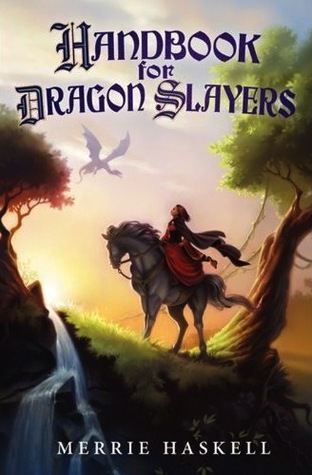 Handbook for Dragon Slayers - Merrie Haskell