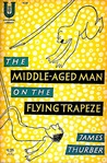 The Middle-aged Man on the Flying Trapeze