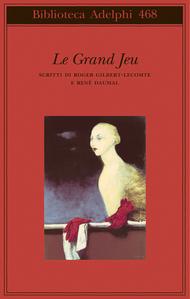 Le Grand Jeu  by  Roger Gilbert-Lecomte