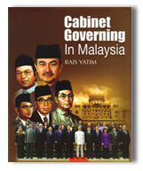 Cabinet Governing in Malaysia  by  Rais Yatim