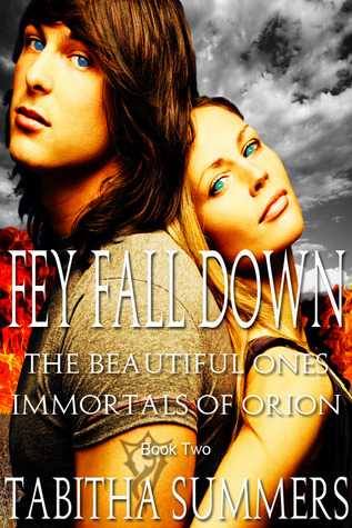 Fey Fall Down (Immortals Of Orion Series Book Two) Tabitha Summers