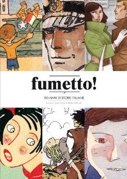 Fumetto! 150 anni di storie italiane Gianni Bono