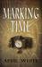 Marking Time (Immortal Descendants, #1) by April  White