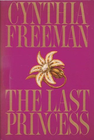 Last Princess  by  Cynthia Freeman