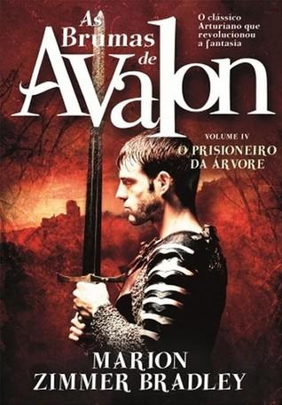 O Prisioneiro da Árvore (As Brumas de Avalon, #4)