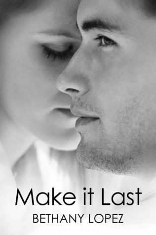 Make It Last (Friends & Lovers, #1)
