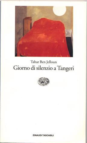 Giorno di silenzio a Tangeri Tahar Ben Jelloun