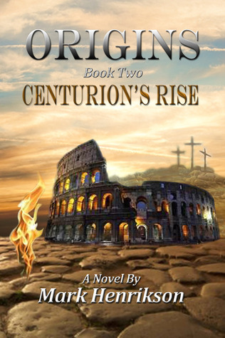 Centurion's Rise (Origins, #2)
