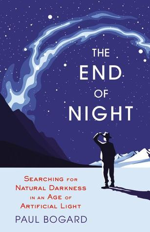 Searching for Natural Darkness in an Age of Artificial Light - Paul Bogard