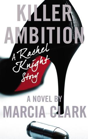Book Review: Marcia Clark's Killer Ambition
