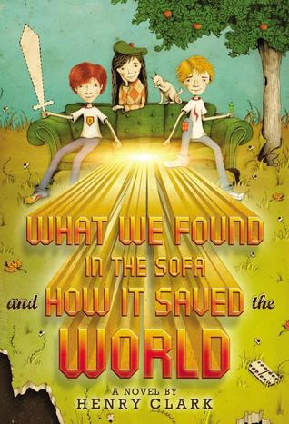 what we found in the sofa and how it changed the world and how it saved the world by henry clark review