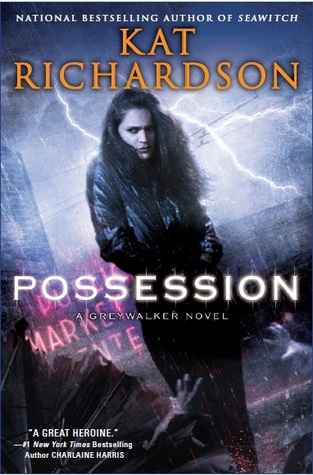 Book Review: Kat Richardson's Possession