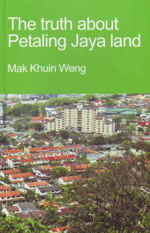 The truth about Petaling Jaya land Mak Khuin Weng