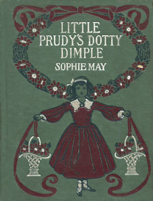 Little Prudy's Dotty Dimple Sophie May