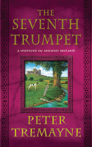 Book Review: Peter Tremayne's The Seventh Trumpet