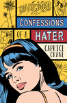 Confessions of a Hater by Caprice Crane