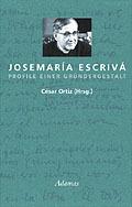 Josemaría Escrivá, Profile Einer Gründergestalt  by  César Ortiz