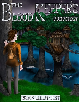The Blood Keepers Prophecy (Blood Keeper trilogy, #1)  by  Brook Ellen West