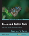 Selenium 2 Testing Tools: Beginner's Guide
